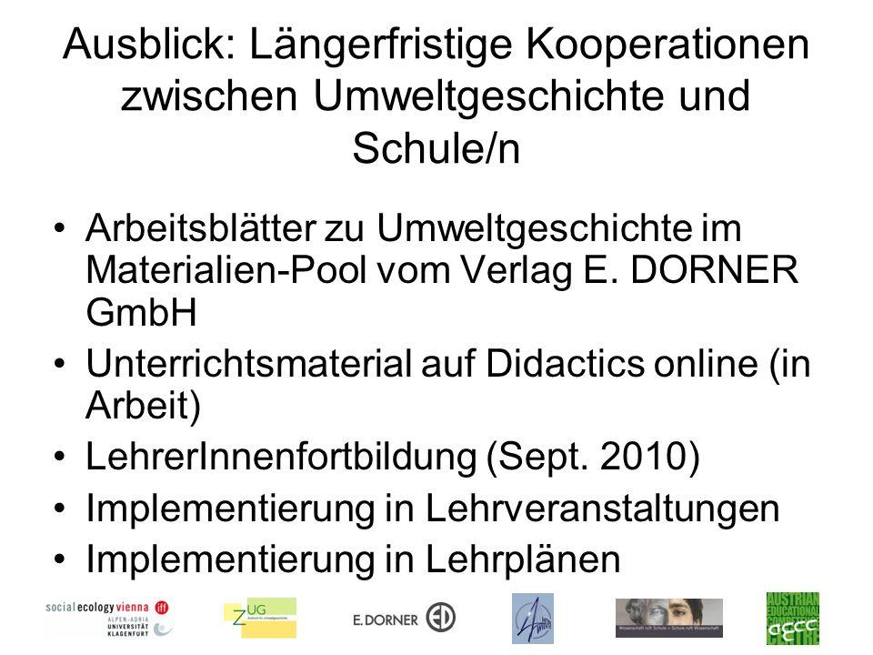 Ausblick: Längerfristige Kooperationen zwischen Umweltgeschichte und Schule/n Arbeitsblätter zu Umweltgeschichte im Materialien-Pool vom Verlag E. DOR