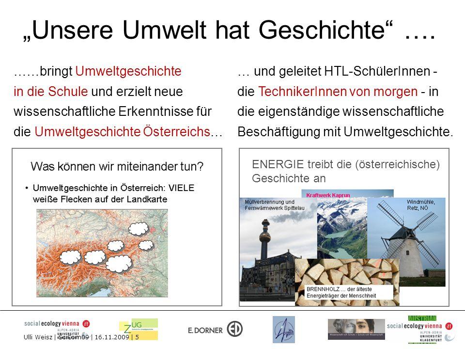 ……bringt Umweltgeschichte in die Schule und erzielt neue wissenschaftliche Erkenntnisse für die Umweltgeschichte Österreichs… Unsere Umwelt hat Geschi