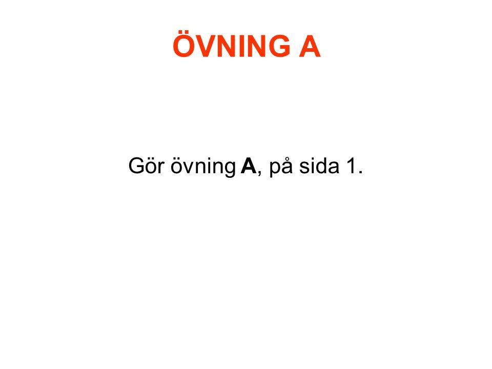 ÖVNING Q Repetera det vi redan repeterat i denna kurs och gör övning Q, på sida 5.