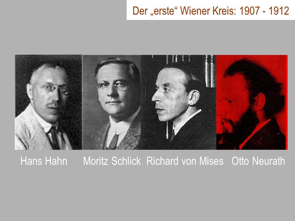 Hans Hahn Moritz Schlick Richard von Mises Otto Neurath Der erste Wiener Kreis: 1907 - 1912