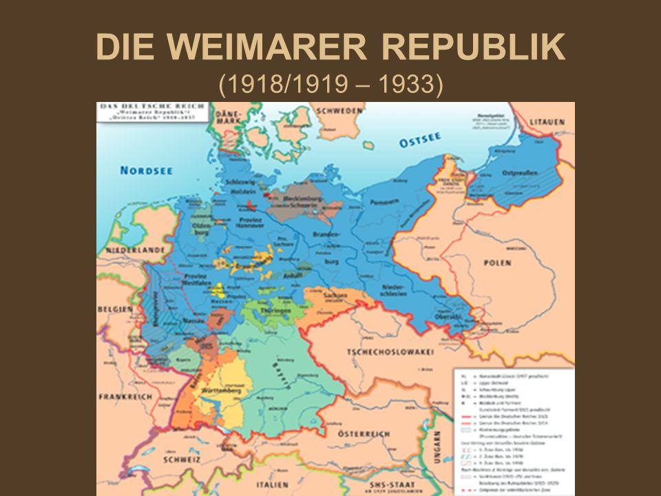 DIE WEIMARER REPUBLIK (1918/1919 – 1933)