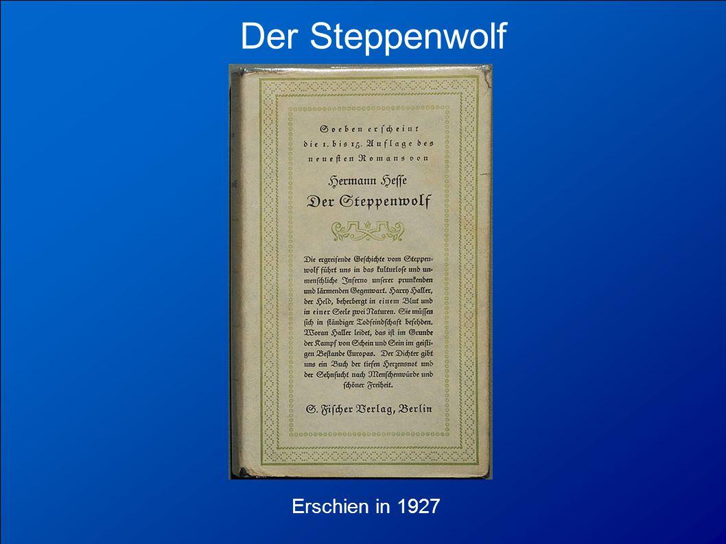 Hermann Karl Hesse 2. Juli 1877 in Calw geboren Deutsch-schweiziger Dichter, Schriftsteller und Freizeitmaler Bekannteste Werke: Der Steppenwolf Siddh
