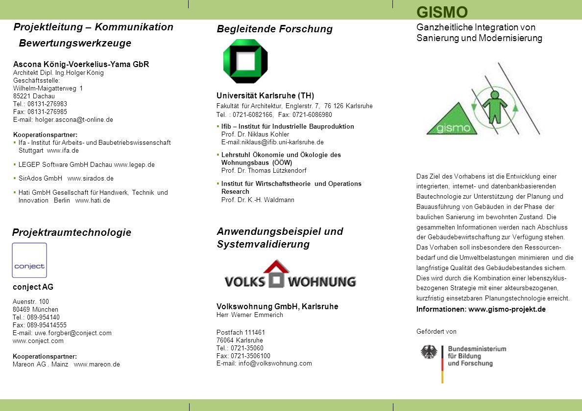GISMO Ganzheitliche Integration von Sanierung und Modernisierung Das Ziel des Vorhabens ist die Entwicklung einer integrierten, internet- und datenban