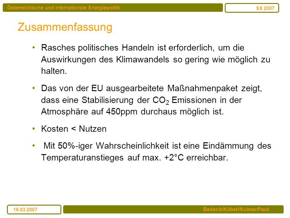 Österreichische und internationale Energiepolitik Bedenik/Köberl/Kulmer/Pack SS 2007 16.03.2007 Zusammenfassung Rasches politisches Handeln ist erford