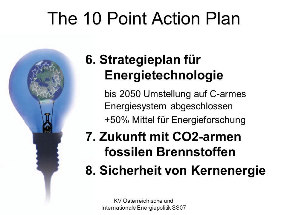 KV Österreichische und Internationale Energiepolitik SS07 The 10 Point Action Plan 6.