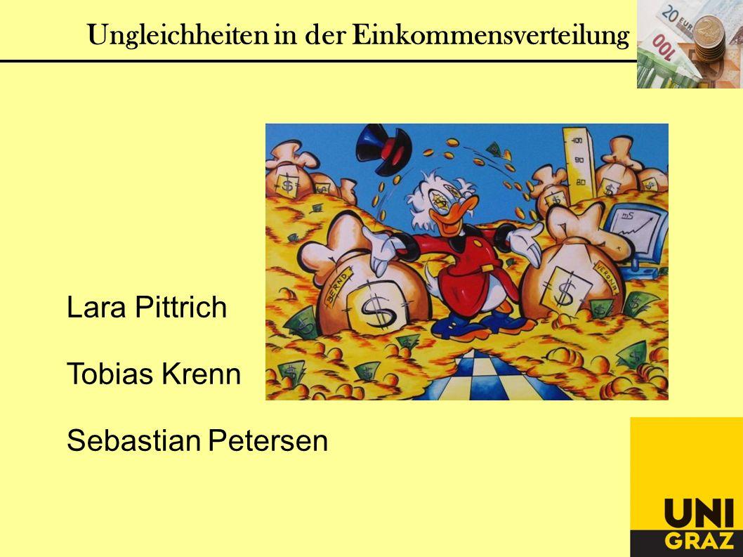 Ungleichheiten in der Einkommensverteilung Lara Pittrich Tobias Krenn Sebastian Petersen