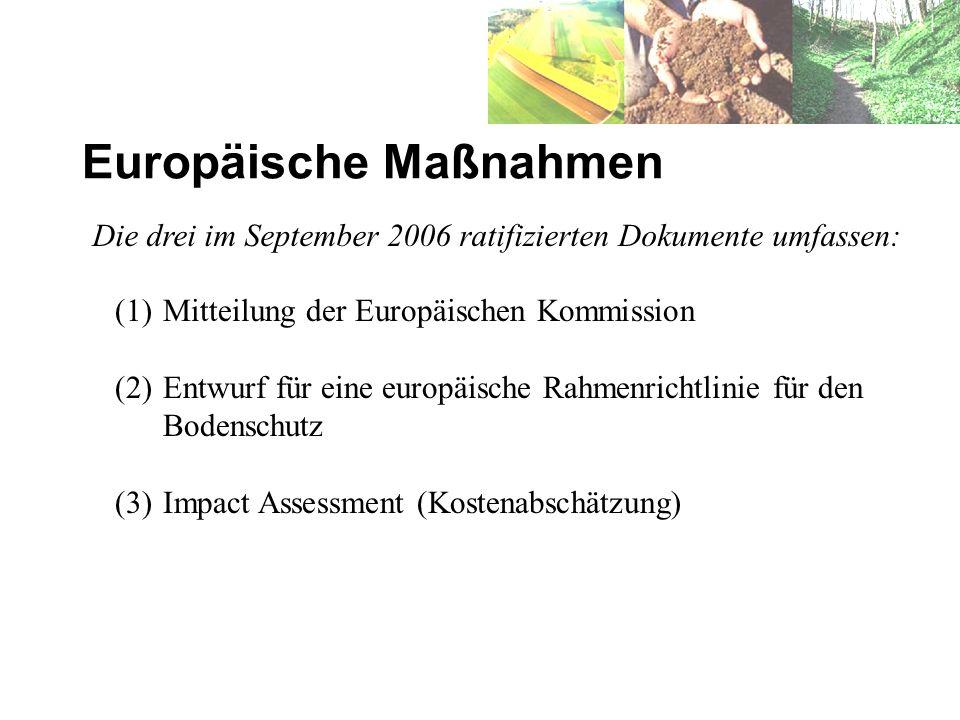 Europäische Maßnahmen Die drei im September 2006 ratifizierten Dokumente umfassen: (1)Mitteilung der Europäischen Kommission (2)Entwurf für eine europ