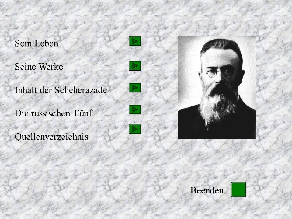 Sein Leben Seine Werke Inhalt der Scheherazade Die russischen Fünf Quellenverzeichnis Beenden