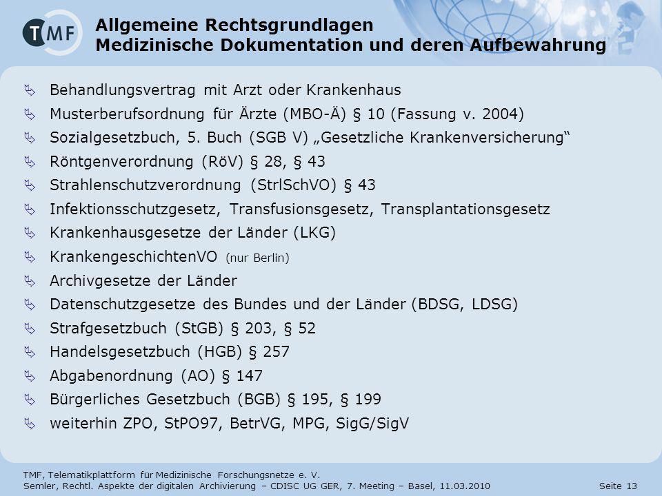 TMF, Telematikplattform für Medizinische Forschungsnetze e. V. Semler, Rechtl. Aspekte der digitalen Archivierung – CDISC UG GER, 7. Meeting – Basel,