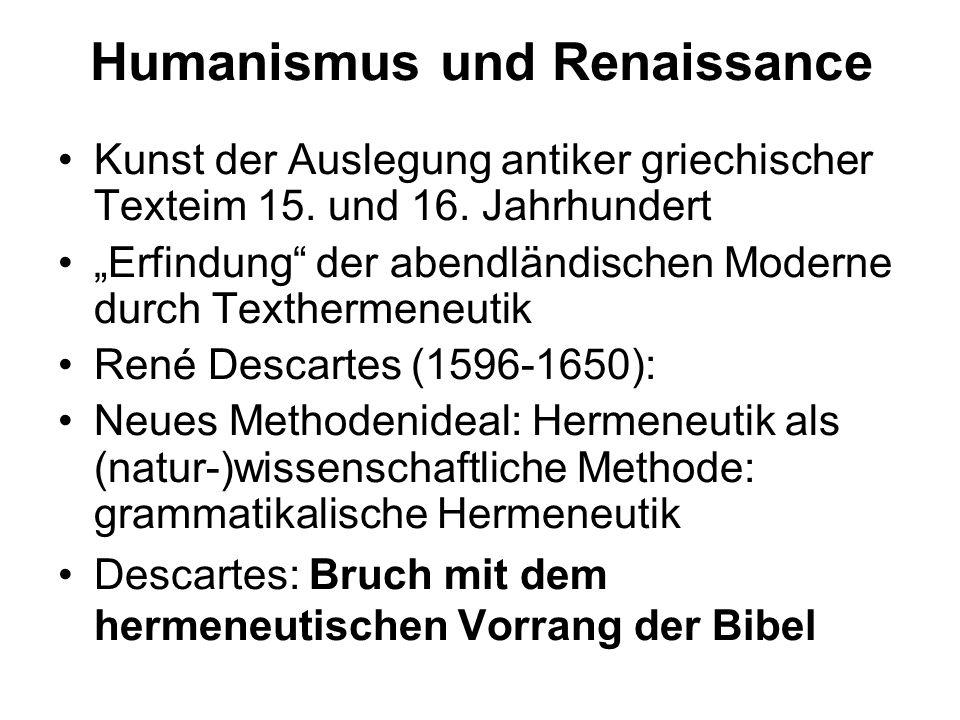 Humanismus und Renaissance Kunst der Auslegung antiker griechischer Texteim 15. und 16. Jahrhundert Erfindung der abendländischen Moderne durch Texthe