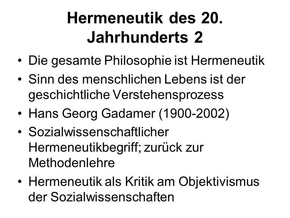 Hermeneutik des 20. Jahrhunderts 2 Die gesamte Philosophie ist Hermeneutik Sinn des menschlichen Lebens ist der geschichtliche Verstehensprozess Hans