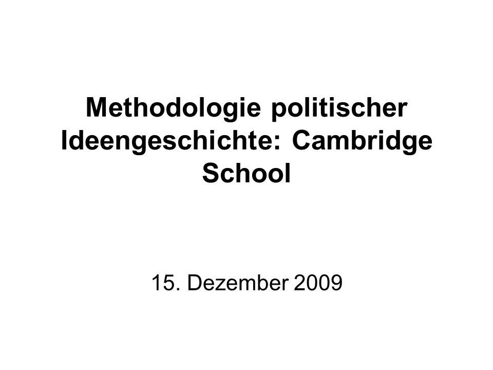 Skinner: Analyse politischer Sprache Sprachliche Konventionen der Zeit linguistic context gesamtes Diskursfeld/ sprachliches Umfeld Sprache/Problem des zu analysierenden Autors