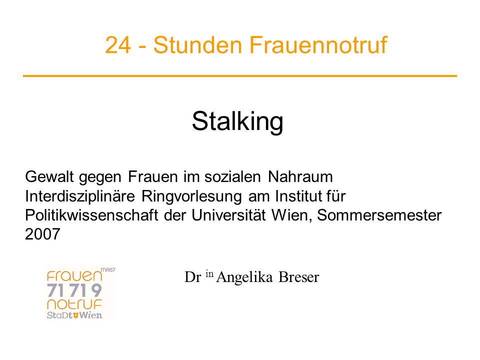 24 - Stunden Frauennotruf Stalking – Ausmaß und Definition