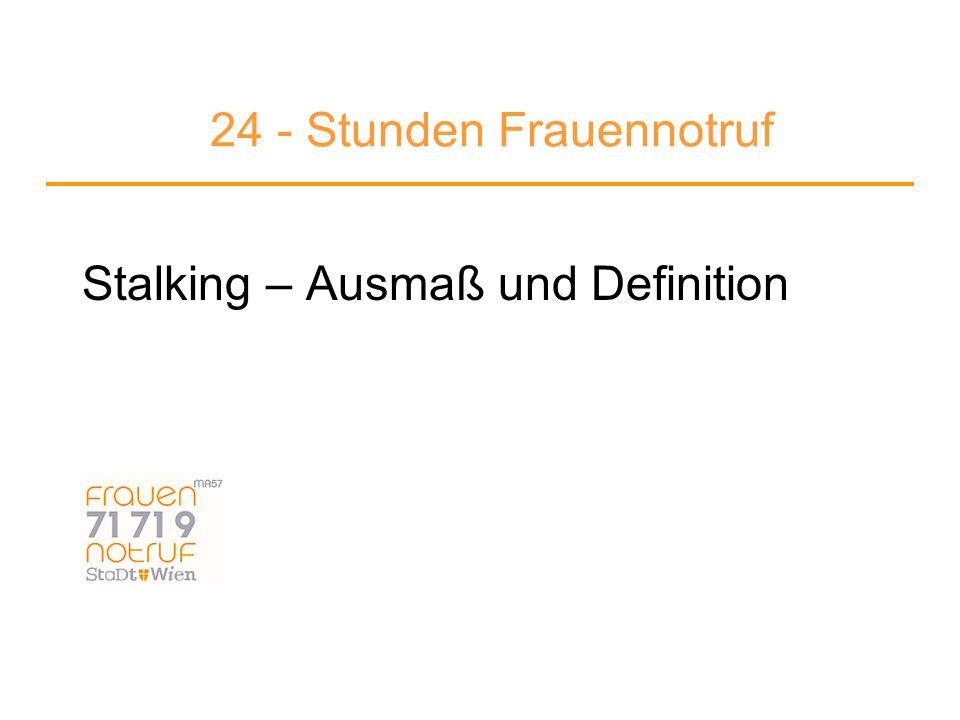 MA 57 - Frauennotruf der Stadt Wien 23 Traumatisierende Faktoren und ihr Bezug zu Stalking Bedingung der Ausweglosigkeit Bedingung intensiver Furcht und Ohnmacht (nahe) bekannte Bezugsperson als Täter