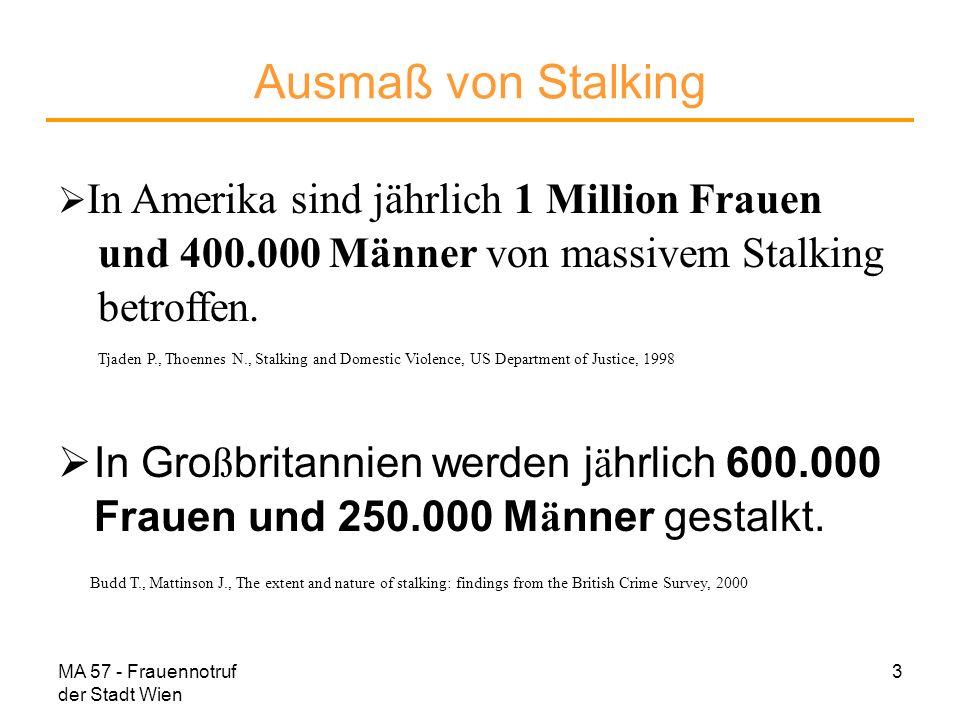 MA 57 - Frauennotruf der Stadt Wien 4 Ausmaß von Stalking In Deutschland sind 12 Prozent der Bev ö lkerung mindestens einmal im Leben von Stalking betroffen.