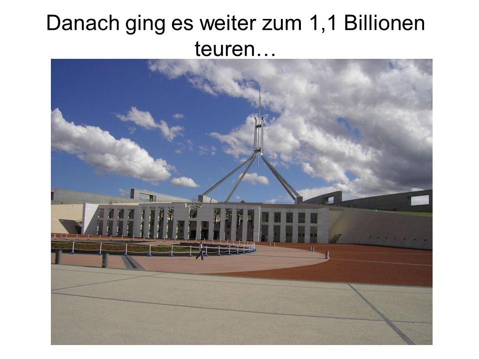 Danach ging es weiter zum 1,1 Billionen teuren…