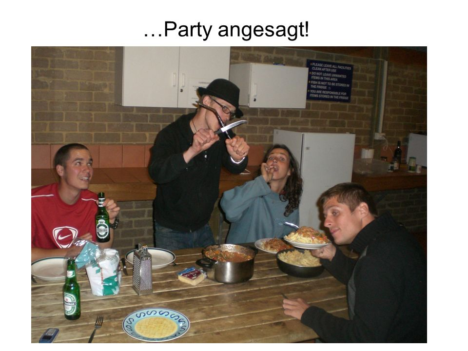 …Party angesagt!