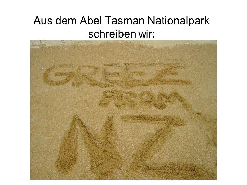 Aus dem Abel Tasman Nationalpark schreiben wir: