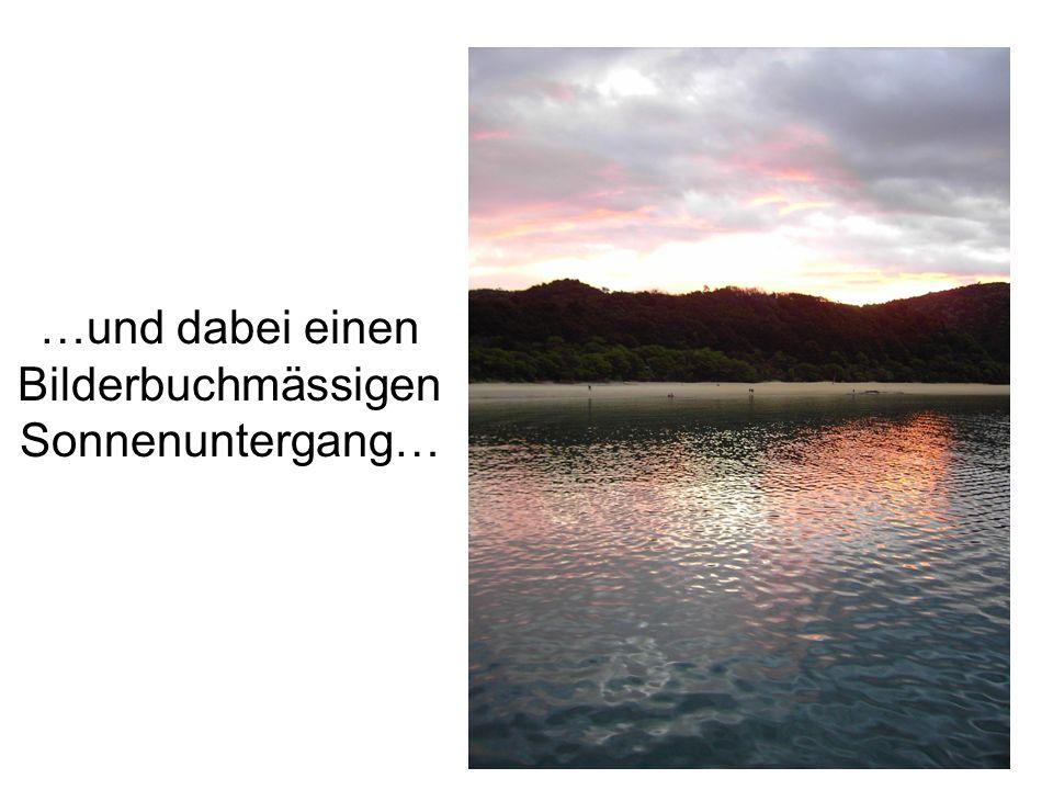 …und dabei einen Bilderbuchmässigen Sonnenuntergang…