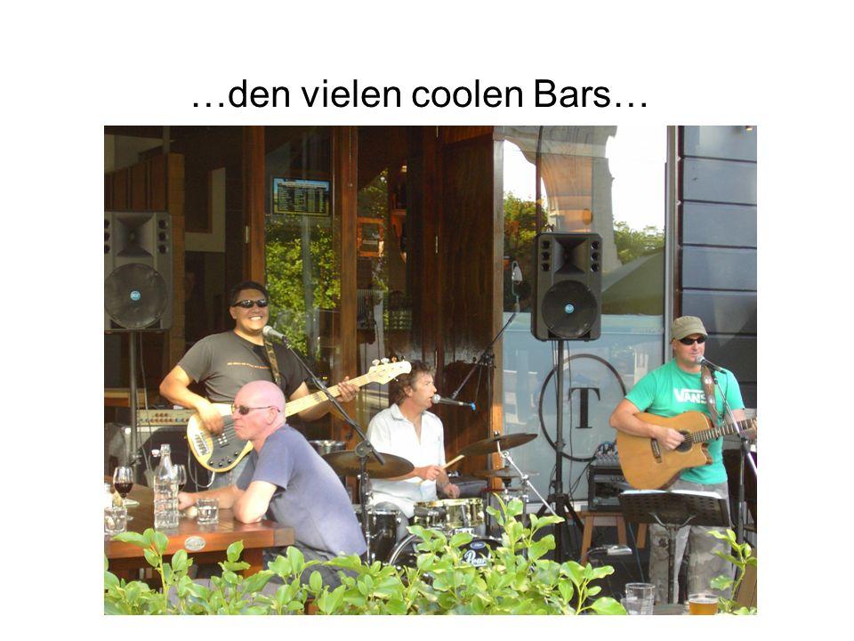 …den vielen coolen Bars…