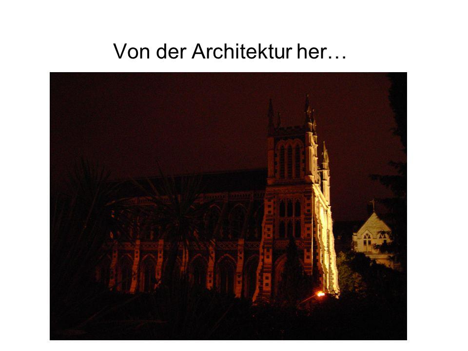 Von der Architektur her…