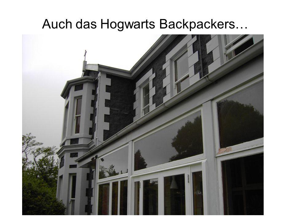 Auch das Hogwarts Backpackers…