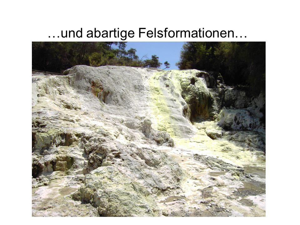 …und abartige Felsformationen…