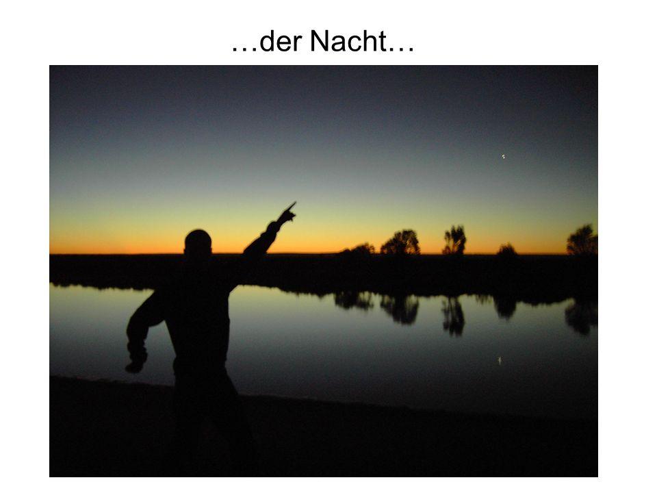 …der Nacht…