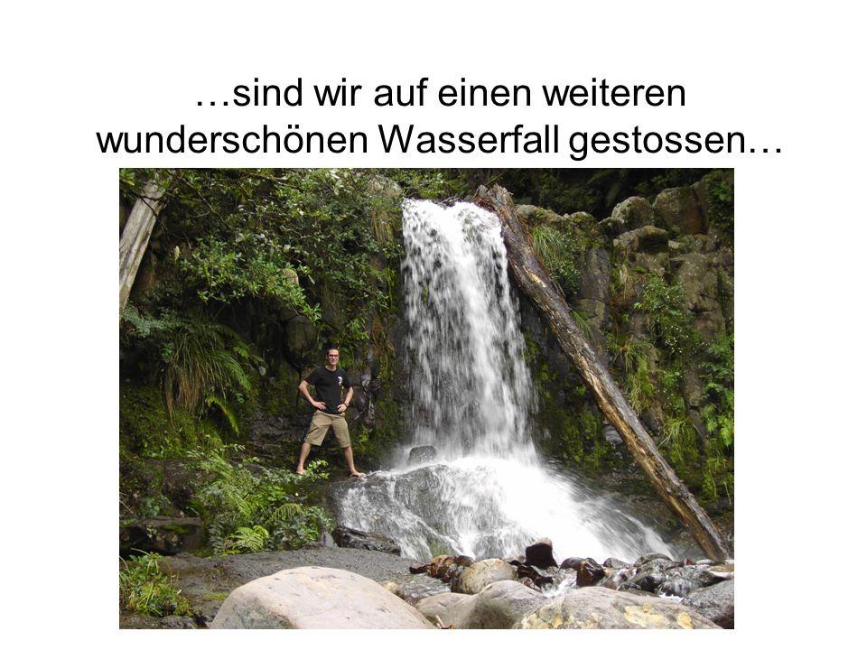 …sind wir auf einen weiteren wunderschönen Wasserfall gestossen…