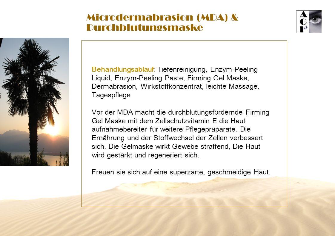 Microdermabrasion (MDA) & Durchblutungsmaske Behandlungsablauf: Tiefenreinigung, Enzym-Peeling Liquid, Enzym-Peeling Paste, Firming Gel Maske, Dermabr