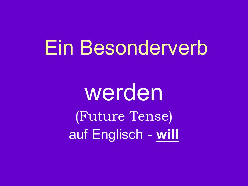 Ein Besonderverb werden (Future Tense) auf Englisch - will