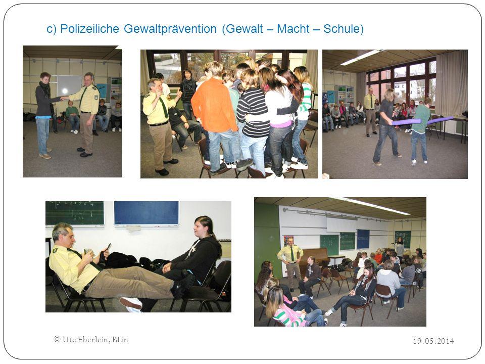 © Ute Eberlein, BLin c) Polizeiliche Gewaltprävention (Gewalt – Macht – Schule)