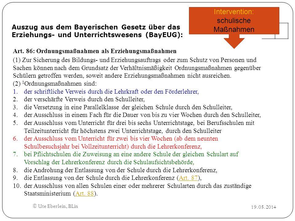 Auszug aus dem Bayerischen Gesetz über das Erziehungs- und Unterrichtswesens (BayEUG): Art. 86: Ordnungsmaßnahmen als Erziehungsmaßnahmen (1) Zur Sich
