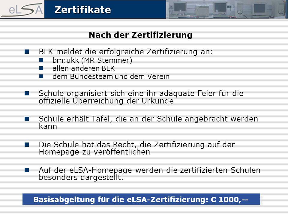 ZertifikateZertifikate Nach der Zertifizierung BLK meldet die erfolgreiche Zertifizierung an: bm:ukk (MR Stemmer) allen anderen BLK dem Bundesteam und