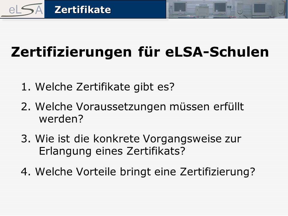 ZertifikateZertifikate Zertifizierungen für eLSA-Schulen 1.