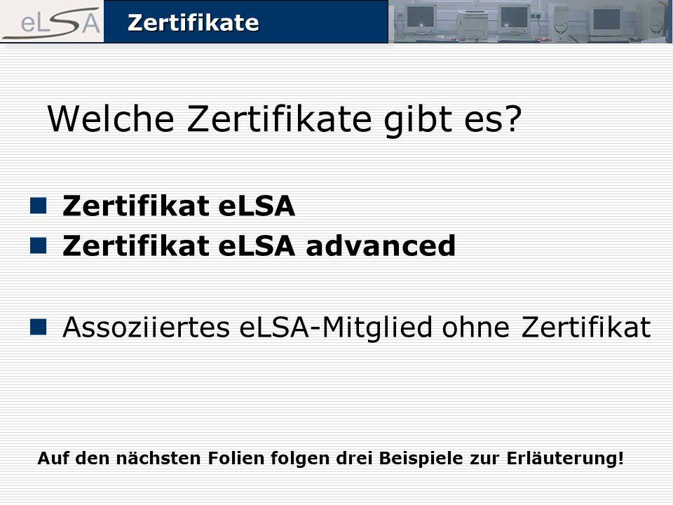 ZertifikateZertifikate Welche Zertifikate gibt es? Zertifikat eLSA Zertifikat eLSA advanced Assoziiertes eLSA-Mitglied ohne Zertifikat Auf den nächste