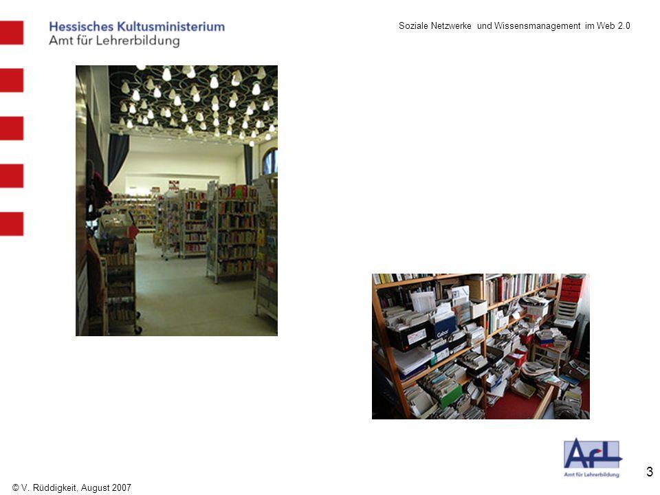 Soziale Netzwerke und Wissensmanagement im Web 2.0 © V. Rüddigkeit, August 2007 3