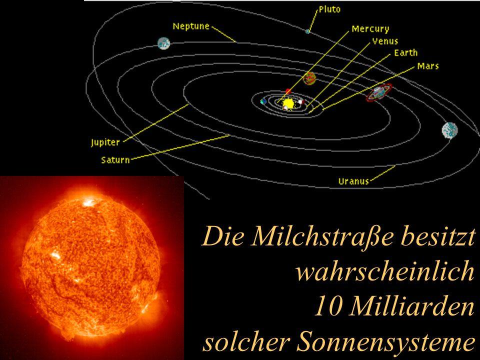 Die Milchstraße besitzt wahrscheinlich 10 Milliarden solcher Sonnensysteme