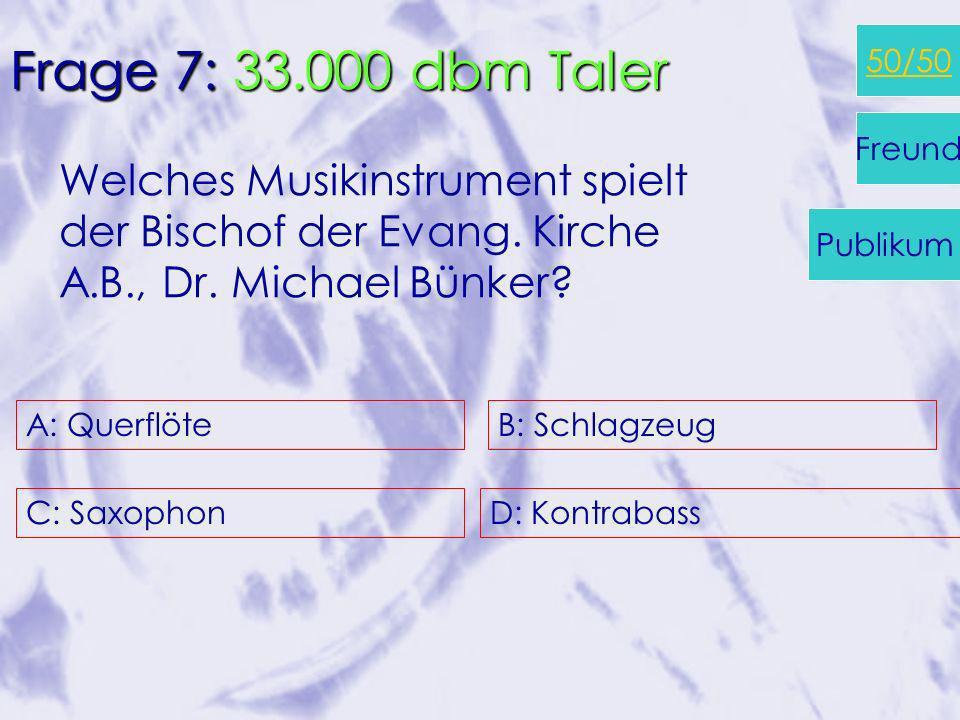 A: 1782 C: 1961 B: 1517 D: noch gar nicht… Frage 6: 10000 dbm Taler Um welches Jahr herum sind die Toleranzgemeinden entstanden