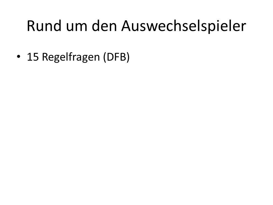 Rund um den Auswechselspieler 15 Regelfragen (DFB)