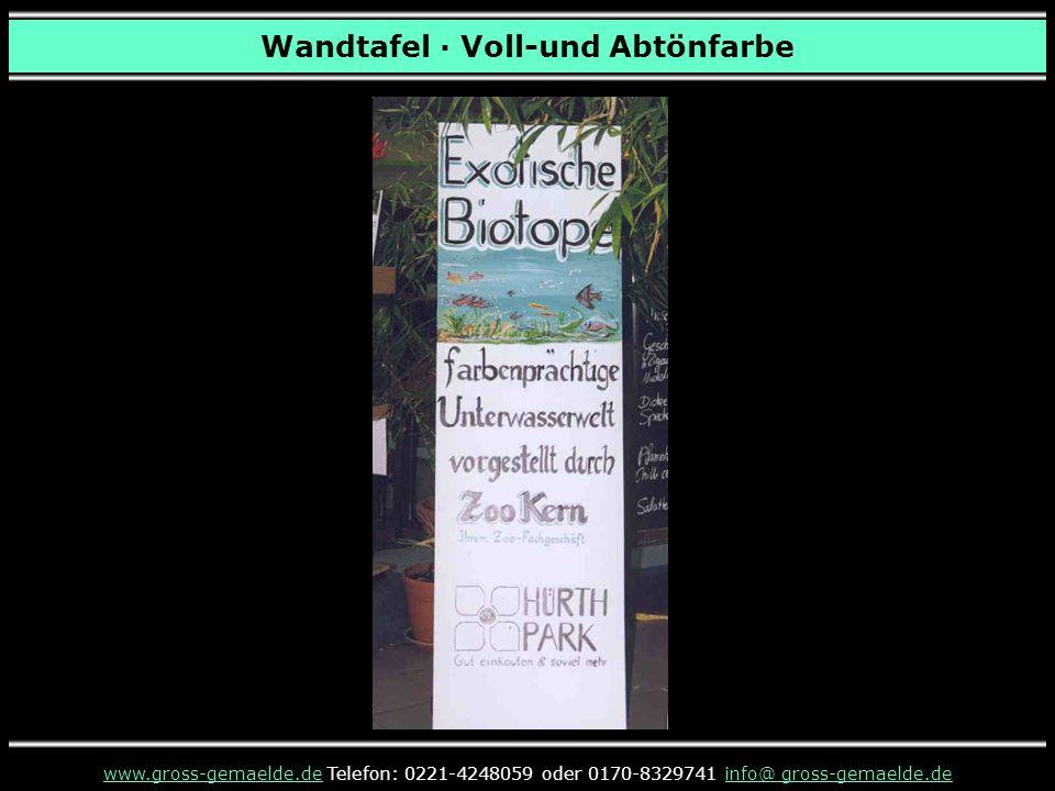 Wandtafel · Voll-und Abtönfarbe www.gross-gemaelde.dewww.gross-gemaelde.de Telefon: 0221-4248059 oder 0170-8329741 info@ gross-gemaelde.deinfo@ gross-gemaelde.de