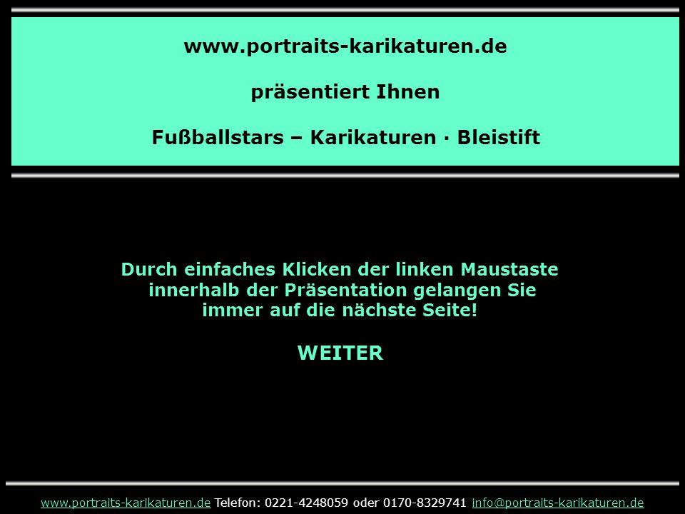 www.portraits-karikaturen.de präsentiert Ihnen Fußballstars – Karikaturen · Bleistift www.portraits-karikaturen.dewww.portraits-karikaturen.de Telefon