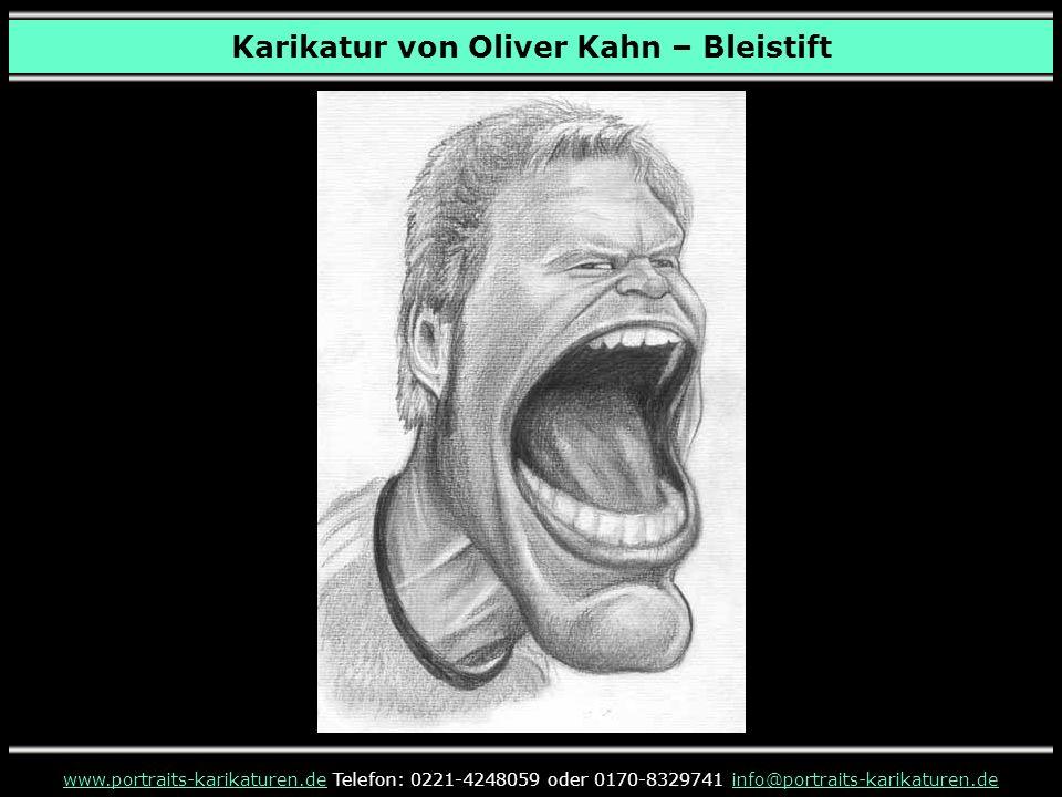 Karikatur von Oliver Kahn – Bleistift www.portraits-karikaturen.dewww.portraits-karikaturen.de Telefon: 0221-4248059 oder 0170-8329741 info@portraits-