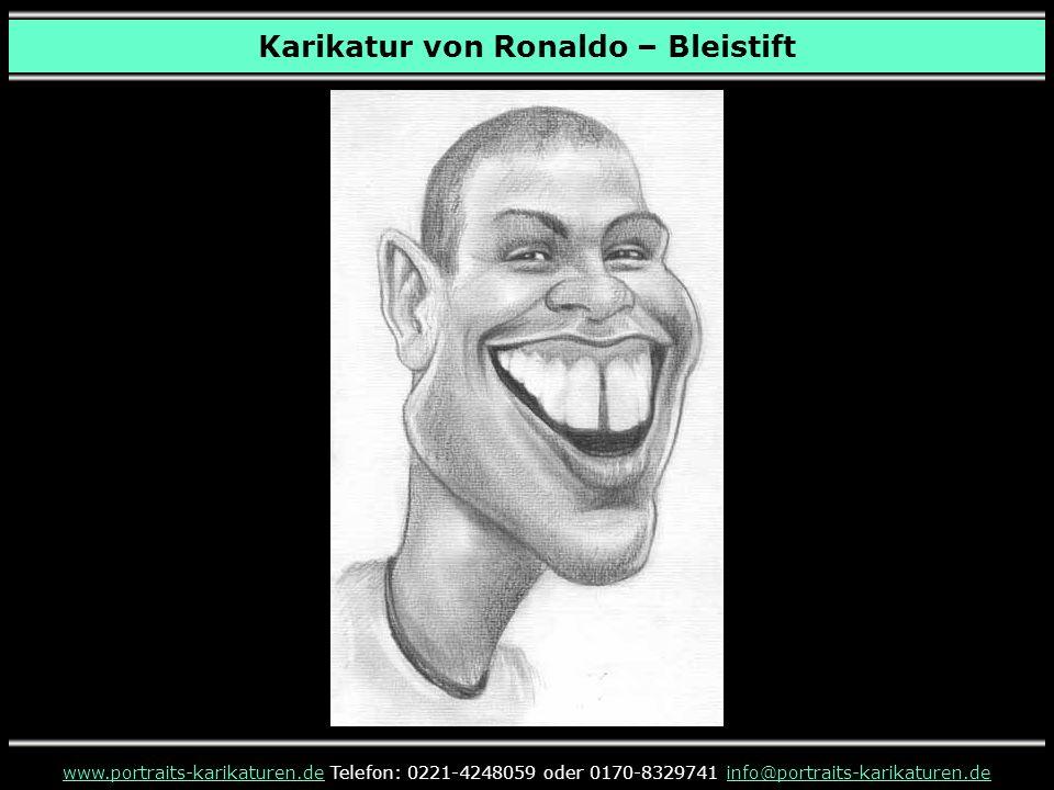Karikatur von Ronaldo – Bleistift www.portraits-karikaturen.dewww.portraits-karikaturen.de Telefon: 0221-4248059 oder 0170-8329741 info@portraits-kari