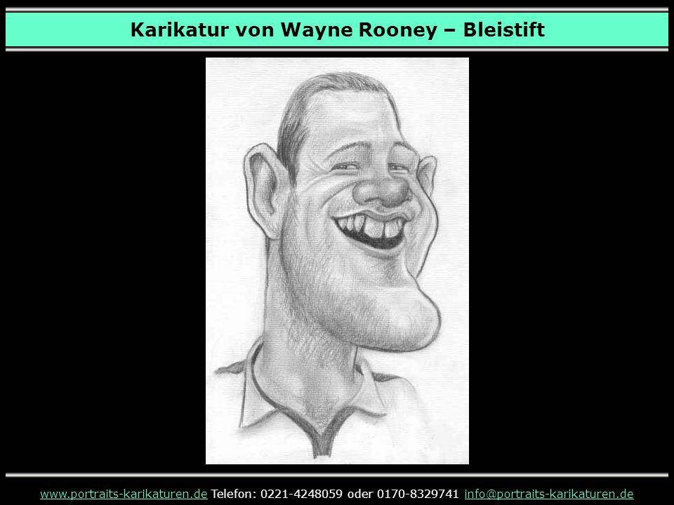Karikatur von Wayne Rooney – Bleistift www.portraits-karikaturen.dewww.portraits-karikaturen.de Telefon: 0221-4248059 oder 0170-8329741 info@portraits