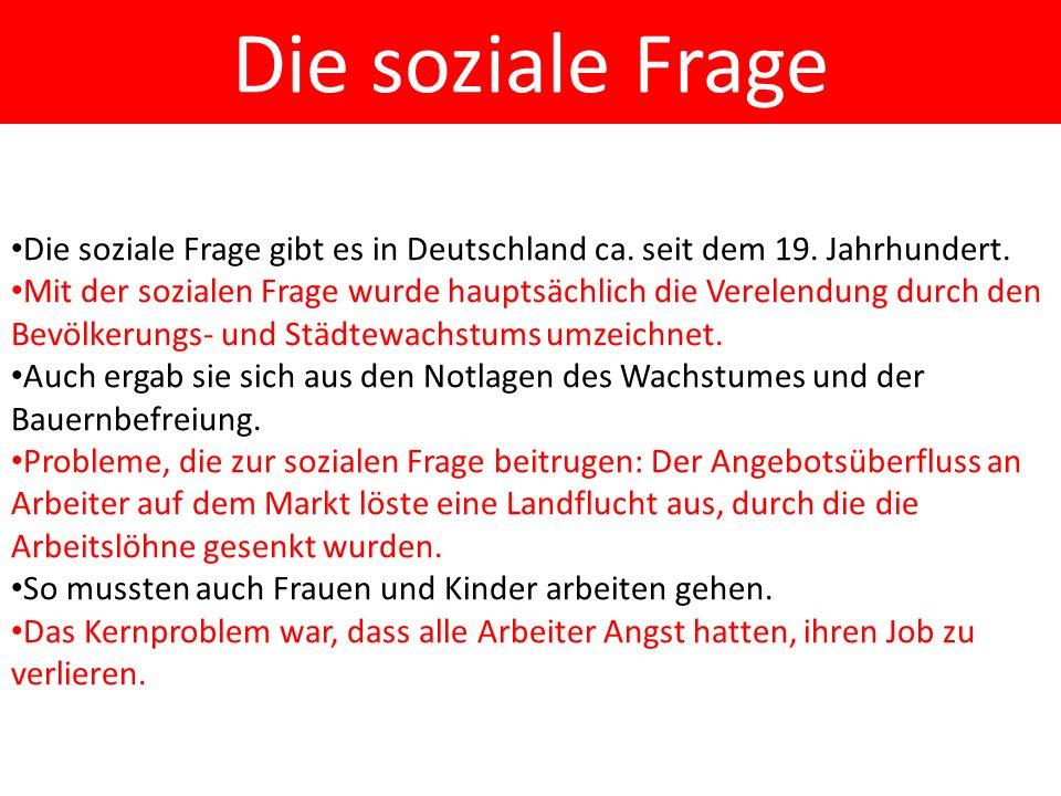 Die soziale Frage Die soziale Frage gibt es in Deutschland ca.