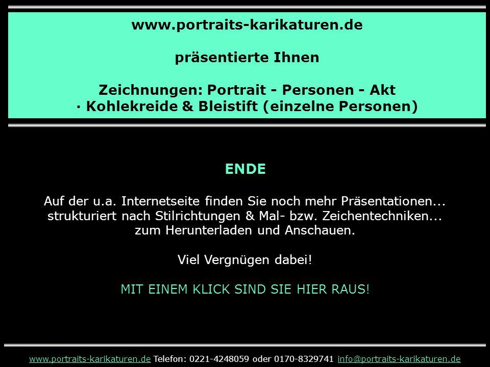www.portraits-karikaturen.de präsentierte Ihnen Zeichnungen: Portrait - Personen - Akt · Kohlekreide & Bleistift (einzelne Personen) ENDE Auf der u.a.