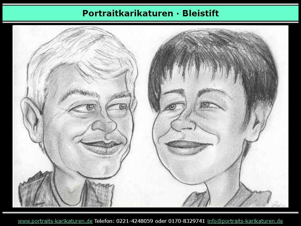 Portraitkarikaturen · Bleistift www.portraits-karikaturen.dewww.portraits-karikaturen.de Telefon: 0221-4248059 oder 0170-8329741 info@portraits-karikaturen.deinfo@portraits-karikaturen.de