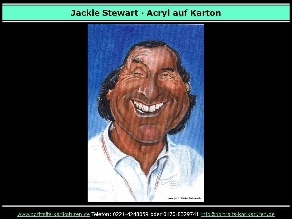 Jackie Stewart · Acryl auf Karton www.portraits-karikaturen.dewww.portraits-karikaturen.de Telefon: 0221-4248059 oder 0170-8329741 info@portraits-karikaturen.deinfo@portraits-karikaturen.de