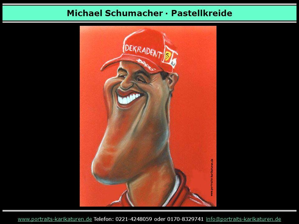 Michael Schumacher · Pastellkreide www.portraits-karikaturen.dewww.portraits-karikaturen.de Telefon: 0221-4248059 oder 0170-8329741 info@portraits-karikaturen.deinfo@portraits-karikaturen.de